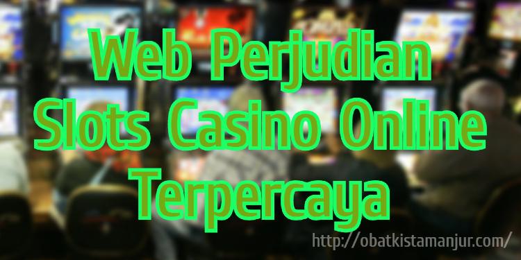 Web Perjudian Slots Casino Online Terpercaya